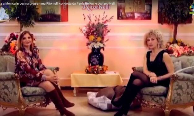 MONICA IN CUCINA INTERVISTATA A «RITORNELLI» CONDOTTA DA PAOLA BELLONI E LUCIANO NELLI